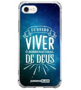 Capinha de celular (tpu premium) - JUNINHO BLACK 10 - EU QUERO VIVER O SOBRENATURAL DE DEUS