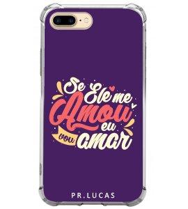 Capinha de celular (tpu premium)  - Pastor Lucas 07 - Se Ele me amou eu vou amar