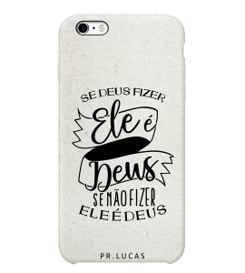 Capinha de celular (tpu premium)  - Pastor Lucas 06 - Se Deus fizer Ele é Deus, se não fizer Ele é Deus.