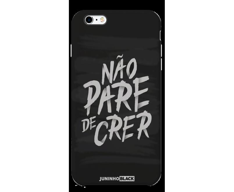Capinha de celular (tpu premium) - JUNINHO BLACK 02 - NÃO PARE DE CRER